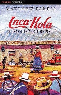 Inca-Kola: A Traveller's Tale of Peru