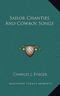 Sailor Chanties and Cowboy Songs