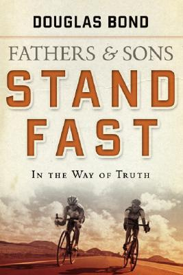 Fathers and Sons, Volume 1: Stand Fast in the Way of Truth(Fathers and Sons 1)