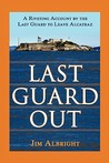 Last Guard Out by Jim Albright