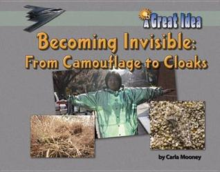 Becoming Invisible: From Camoflage to Cloaks