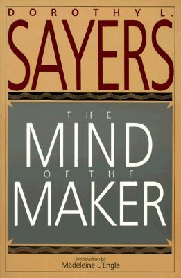 The Mind of the Maker by Dorothy L. Sayers