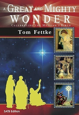 A Great and Mighty Wonder: Celebrating the Messiah's Birth