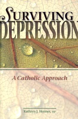 Surviving Depression: A Catholic Approach by Kathryn J. Hermes