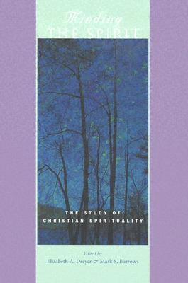 Minding the Spirit: The Study of Christian Spirituality