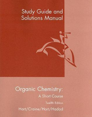 Organic Chemistry, a Short Course: Study Guide and Solutions Manual