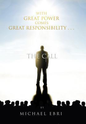 With Great Power Comes Great Responsibility . . .: The Call