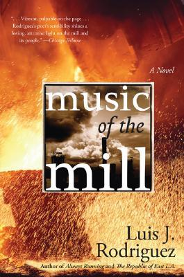 Music of the Mill by Luis J. Rodríguez
