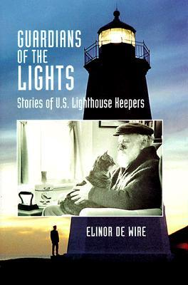Guardians of the Lights: The Men and Women of the U.S. Lighthouse Service