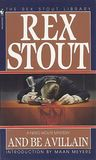 Download ebook And Be a Villain  (Nero Wolfe, #13) by Rex Stout