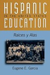 Hispanic Education in the United States: Ra'ces Y Alas