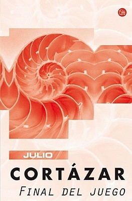 Final del juego by Julio CortáZar
