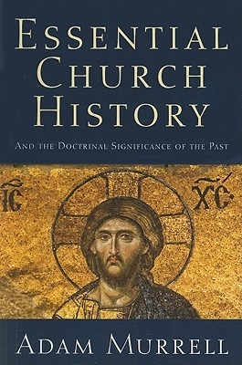 Essential Church History: And the Doctrinal Significance of the Past Download Epub ebooks
