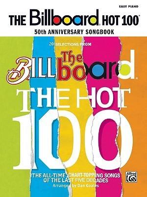The Billboard Hot 100 50th Anniversary Songbook: Easy Piano