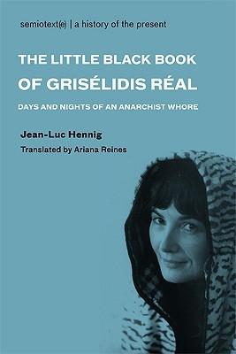 The Little Black Book of Grisélidis Réal by Jean-Luc Hennig
