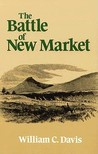 Battle of New Market by William C. Davis
