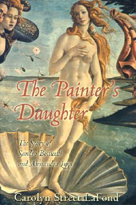 The Painter's Daughter: The Story of Sandro Botticelli and Alessandra Lippi