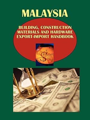 Malaysia Building, Construction Materials and Hardware Export-Import Handbook