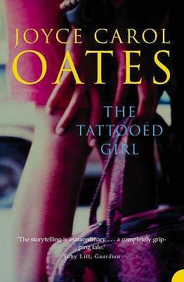 The Tattooed Girl by Joyce Carol Oates
