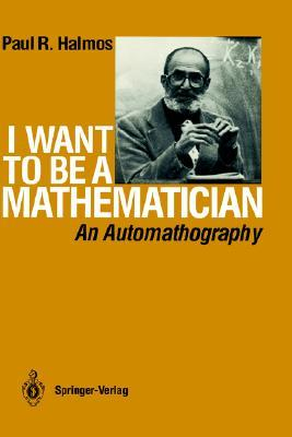 I Want to Be a Mathematician: An Automathography