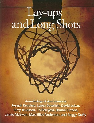 Lay-ups and Long Shots: An Anthology of Short Stories
