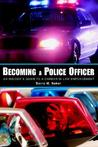 Becoming a Police Officer by Barry M. Baker