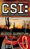 Blood Quantum (CSI: Crime Scene Investigation, #14)