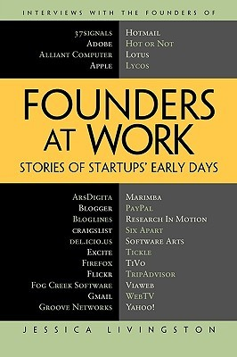 Founders at Work by Jessica Livingston