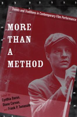 More Than a Method: Trends and Traditions in Contemporary Film Performance