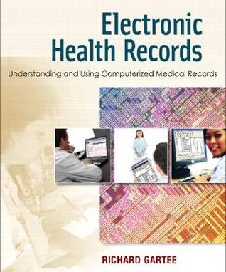 Electronic Health Records by Richard W. Gartee