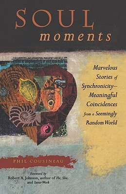Libro de dominio público para descargar Soul Moments: Marvelous Stories of Synchronicitymeaningful Coincidences from a Seemingly Random World