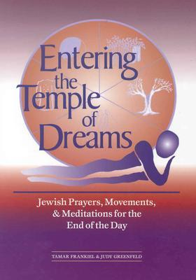entering-the-temple-of-dreams-jewish-prayers-movements-and-meditations-for-embracing-the-end-of-the-day
