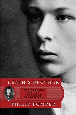 Lenins Brother: The Origins of the October Revolution