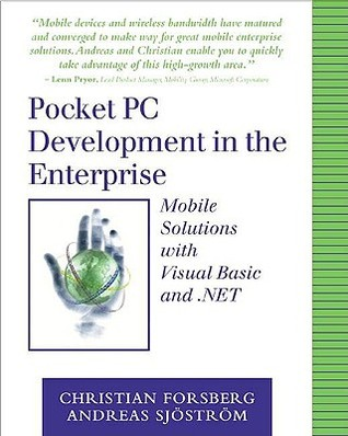 Pocket Pc Development In The Enterprise: Mobile Solutions With Visual Basic And. Net