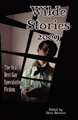 Wilde Stories 2009 by Steve Berman