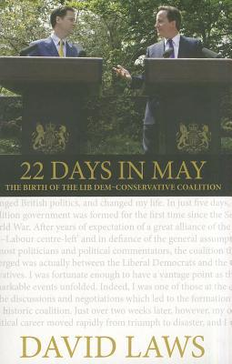 22 Days in May: The Birth of the Lib Dem-Conservative Coalition EPUB PDF 978-1849540803 por David Laws