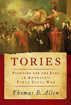Ebook Tories: Fighting for the King in America's First Civil War by Thomas B. Allen PDF!
