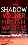 The Shadow Walker (Inspector Nergui #1)