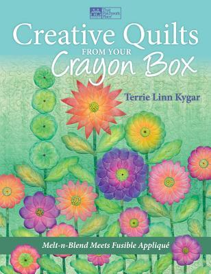 Creative Quilts from Your Crayon Box by Kygar, Terrie Linn ( Author ) ON May-10-2012, Paperback