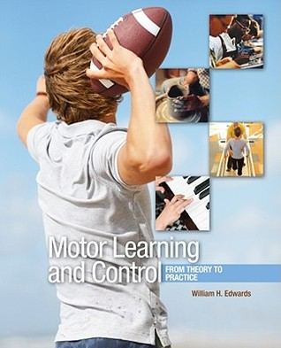 Motor Learning and Control: From Theory to Practice