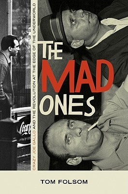 The Mad Ones by Tom  Folsom