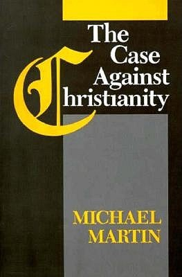 The Case Against Christianity