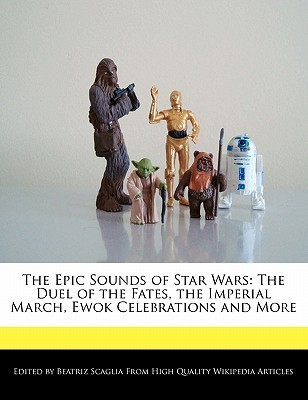 The Epic Sounds of Star Wars: The Duel of the Fates, the Imperial March, Ewok Celebrations and More