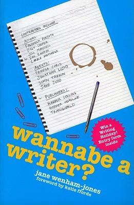 Wannabe A Writer? by Jane Wenham-Jones