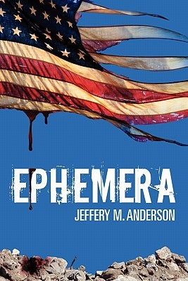 Ephemera by Jeffery M. Anderson