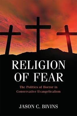 Religion of Fear: The Politics of Horror in Conservative Evangelicalism