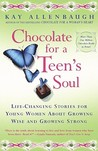 Chocolate for a Teen's Soul: Life-Changing Stories For Young Women About Growing Wise and Growing Strong