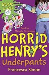 Horrid Henry's Underpants by Francesca Simon