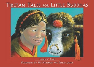 Tibetan Tales for Little Buddhas by Naomi C. Rose