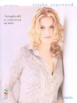 Trisha Yearwood {Songbook} A Collection Of Hits